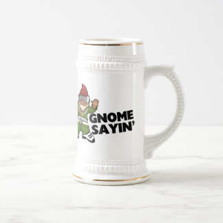 Gnome Sayin Funny Swag Gnome Beer Stein