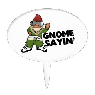 Gnome Sayin Funny Swag Gnome Cake Topper