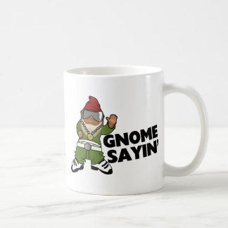 Gnome Sayin Funny Swag Gnome Coffee Mug