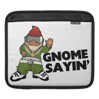 Gnome Sayin Funny Swag Gnome iPad Sleeve