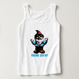 Gnome Say'n Tank Top