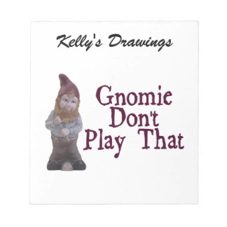 Gnomie Don't Play That Note Pads
