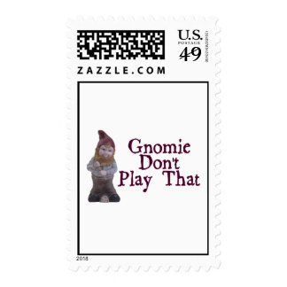 Gnomie Don't Play That Postage Stamp