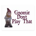 Gnomie Don't Play That Postcard