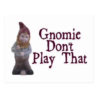 Gnomie Don't Play That Postcard