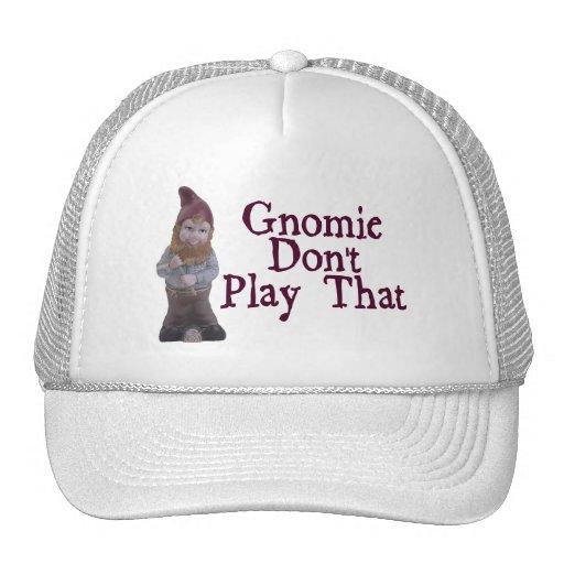 Gnomie no juega eso gorro