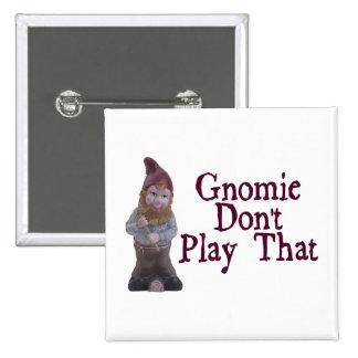 Gnomie no juega eso pins