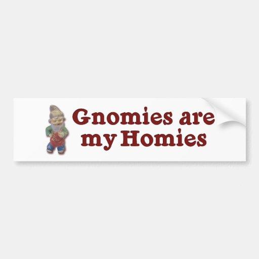 Gnomies are my Homies Bumper Sticker