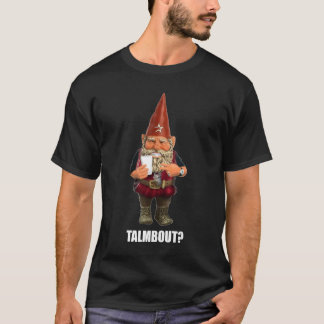 ¿Gnomo Talmbout? (Camisa oscura) Playera