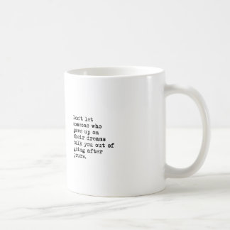 Go After Your Dreams Mugs