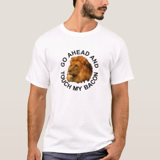 Go Ahead and Touch My Bacon for keto lovers T-Shirt