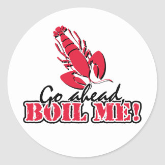 Go ahead Boil Me Round Stickers