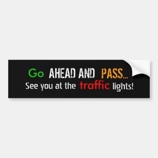 Go ahead car bumper sticker