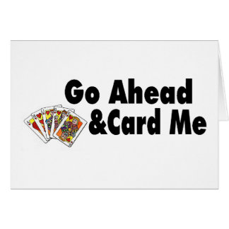 Go Ahead & Card Me