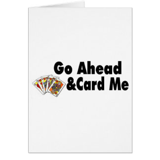 Go Ahead & Card Me