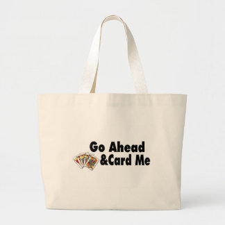 Go Ahead & Card Me Tote Bags
