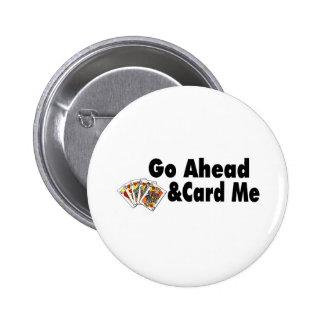 Go Ahead & Card Me Pins