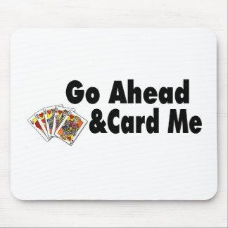 Go Ahead & Card Me Mouse Pad
