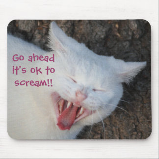 Go ahead, it's ok to scream, White cat yawning Mouse Pad