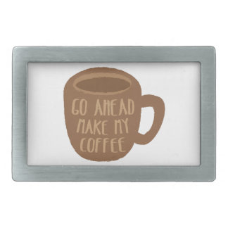 GO AHEAD - make my Coffee Belt Buckle