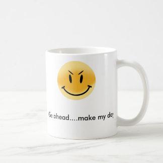 Go ahead....make my day! coffee mug