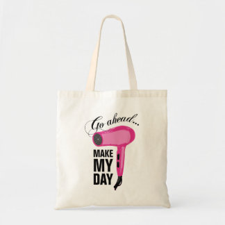 Go Ahead Make My Day - Pink Blow Dryer Tote Bag