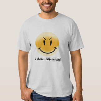 Go ahead...make my day! t shirt