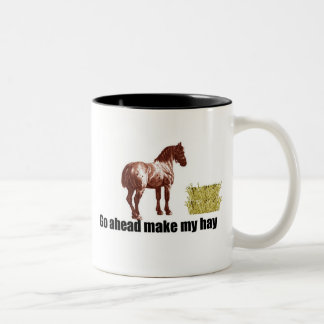 Go ahead make my hay Two-Tone coffee mug