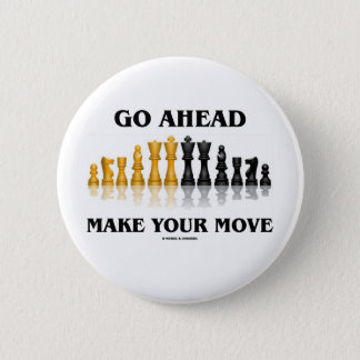 Go Ahead Make Your Move (Chess Set) Button
