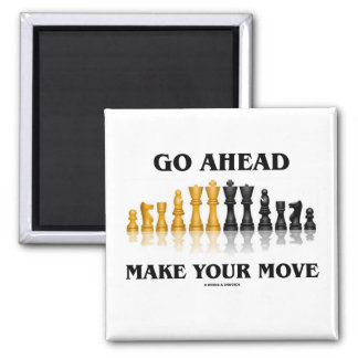 Go Ahead Make Your Move (Chess Set) Magnet