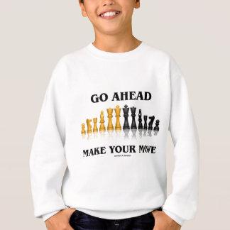 Go Ahead Make Your Move (Chess Set) Sweatshirt