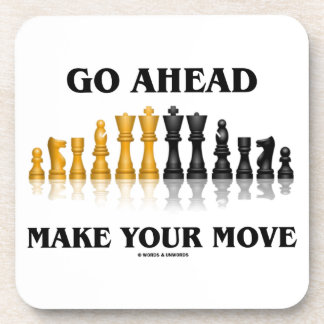 Go Ahead Make Your Move (Reflective Chess Set) Beverage Coaster