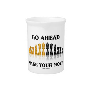 Go Ahead Make Your Move (Reflective Chess Set) Drink Pitcher