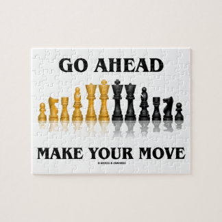Go Ahead Make Your Move (Reflective Chess Set) Jigsaw Puzzle