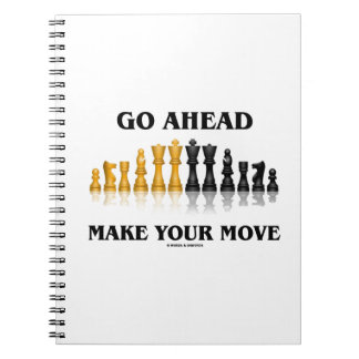 Go Ahead Make Your Move (Reflective Chess Set) Notebook