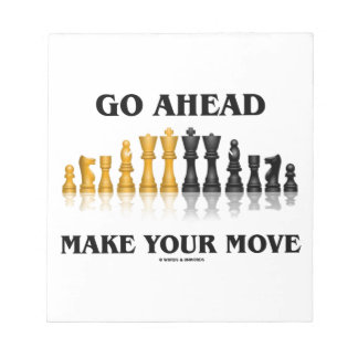Go Ahead Make Your Move (Reflective Chess Set) Notepad