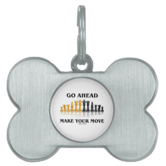 Go Ahead Make Your Move (Reflective Chess Set) Pet Name Tag