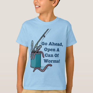 Go Ahead, Open A Can Of Worms Kids T-Shirt