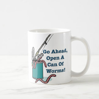 Go Ahead, Open A Can Of Worms Mug
