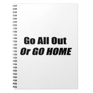 Go All Out Or Go Home By Gear4gearheads Spiral Notebook
