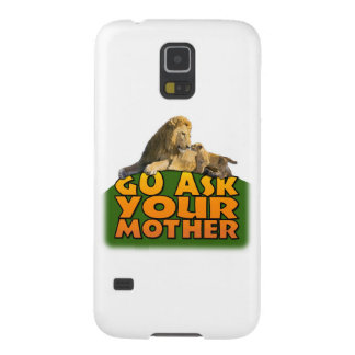 """""""Go Ask Your Mother"""" Case For Galaxy S5"""