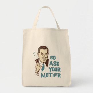 Go Ask Your Mother Grocery Tote Canvas Bag