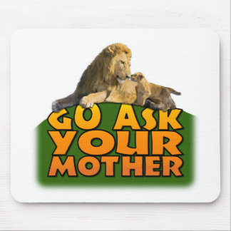 """""""Go Ask Your Mother"""" Mouse Pad"""