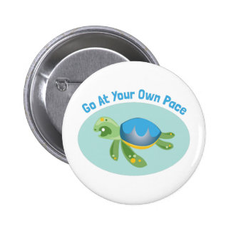 Go At Your Own Pace Pinback Button