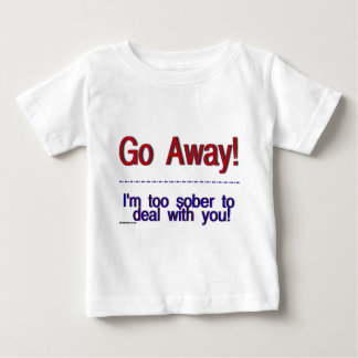 go away baby T-Shirt