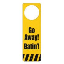 Go Away! Batin'! Door Hanger
