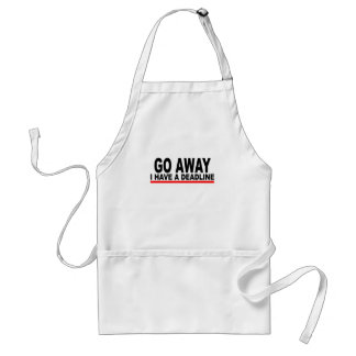 Go away, I have a deadline T-Shirts.png Adult Apron