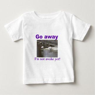 Go away I'm not awake yet Baby T-Shirt
