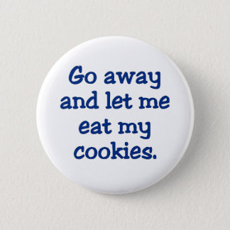 Go away; I'm on a break (2) Pinback Button
