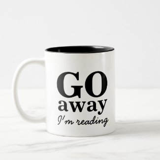 Go Away, I'm Reading Book Lovers Coffee Mug